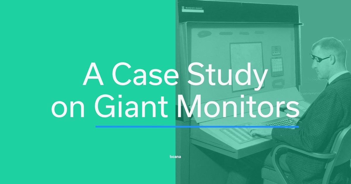 A case study on giant monitors